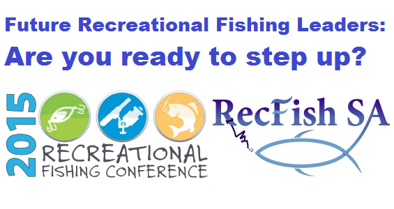 Opportunity to attend the 2015 National Recreational Fishing Conference –  Are you ready to step up?